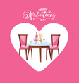 happy valentines day restaurant table with heart vector image vector image