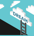 ladder to dream concept vector image vector image