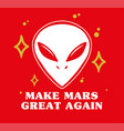make mars great again vector image vector image