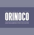 orinoko condensed extrabold san serif font vector image vector image