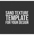 sand texture template for your design vector image vector image