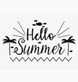 hello summer inscription season time vector image