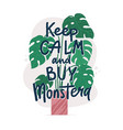 keep calm and buy monstera card banner design vector image vector image