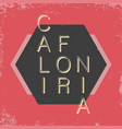 california typography t-shirt graphics with grunge vector image vector image