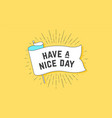 have nice day flag grahpic old vintage trendy vector image