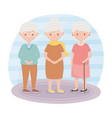 old people grandmothers and grandpa together vector image
