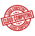 cloud computing round red grunge stamp vector image vector image