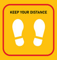 keep your distance sign footprint shoe shape avoid vector image