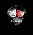 world theatre day concept march 27 vector image vector image