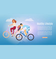 healthy lifestyle family riding bikes web banner vector image vector image