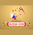 football championship in russia 2018 vector image vector image