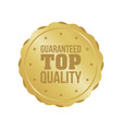 guaranteed top quality gold sign round label vector image vector image