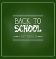 back to school chalked label on green board vector image vector image