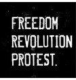 freedom revolution protest motivation quote vector image