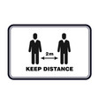 keep distance sign social distancing banner to vector image vector image