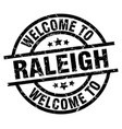 welcome to raleigh black stamp vector image vector image