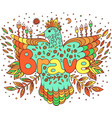 doodle art with mandala and brave word lettering vector image vector image