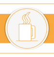 hot coffee cup over round icon vector image