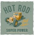 hot rod super power poster vector image vector image
