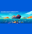 pacific ocean plastic garbage patch banner trash vector image