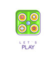 game gadget in square shape with various buttons vector image vector image