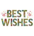 words best wishes decorative zentangle vector image