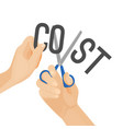 human hands cutting word cost concept of vector image