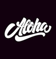 aloha lettering phrase isolated on dark vector image vector image