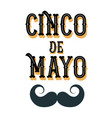 cinco de mayo poster design with moustache vector image vector image