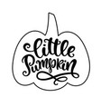 little pumpkin poster with handwritten lettering vector image vector image