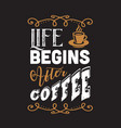 coffee quote and saying good for social media vector image vector image