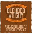 Vintage label typeface named blended whisky vector image