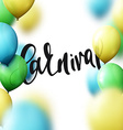 Inscription Carnival background with balloons vector image