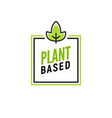 plant based vegan badge eco icon suitable vector image vector image
