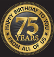 75 years happy birthday to you from all of us gold