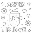 coffee is love coloring page vector image vector image