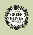een olives logo label food product design engravin vector image