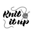 knit it up hand-drawn black and white script vector image vector image