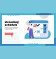 streaming schedule website landing page vector image