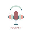 podcast mike and headphones vector image vector image