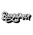 boogeyman quote typographical background vector image vector image