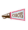 fairground show or circus sign with bullhorn or vector image vector image