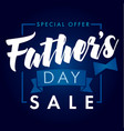 father day special offer sale banner navy blue vector image
