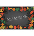 school Board in a frame of leaves vector image vector image