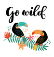 go wild toucan on branch vector image