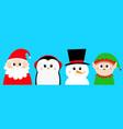 snowman santa claus elf penguin bird round head vector image vector image