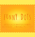 alphabet funny dots font effect vector image