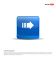 next arrow icon - 3d blue button vector image vector image