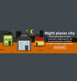 night places city banner horizontal concept vector image