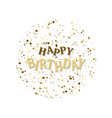 happy birthday lettering happy birthday vector image vector image